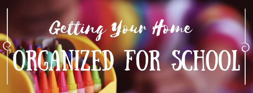 Getting Your Home Organized for School