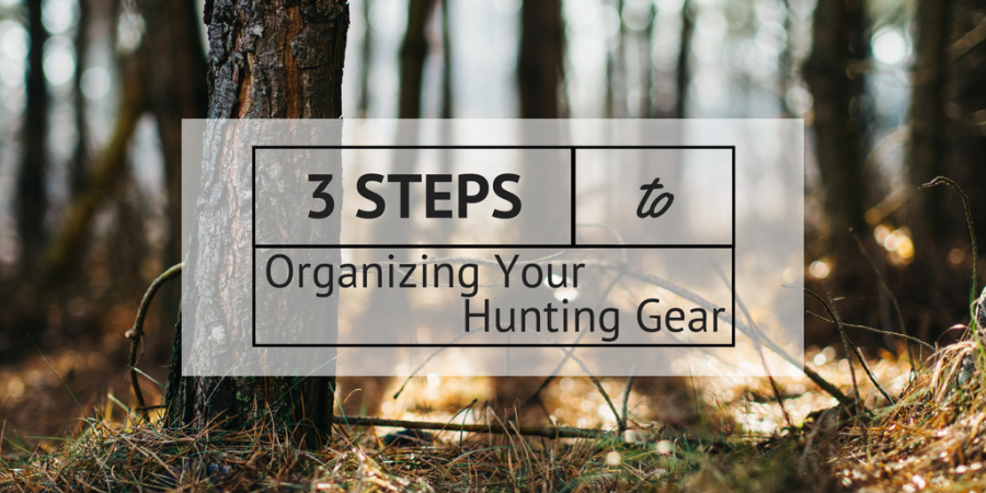 3 Steps to Organizing HuntingGear